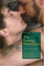 The Loving Dominant by John Warren and Libby Warren (2015, Paperback, Revised)