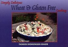 Simply Delicious Wheat and Gluten Free Cooking by Thordis, Sr. Seager (2004,...