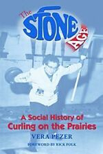 The Stone Age: A Social History of Curling on the Prairies-ExLibrary