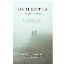 Dementia: The Journey Ahead - A Practical Guide for In-Home Caregivers