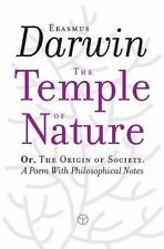 The Temple of Nature : Or, the Origin of Society by Erasmus Darwin (2013,...