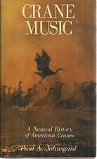 Crane Music : A Natural History of American Cranes by Paul A. Johnsgard...