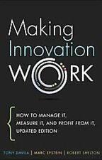 Making Innovation Work : How to Manage It, Measure It, and Profit from It, Updat