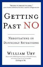 Getting Past No : Negotiating in Difficult Situations by William Ury (1993,...
