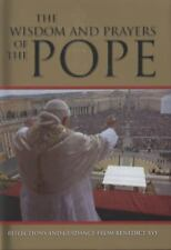The Wisdom and Prayers of the Pope: Reflections and Guidance from Benedict XVI