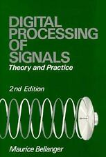 Digital Processing of Signals : Theory and Practice by Maurice G. Bellanger...