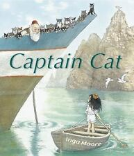 Captain Cat by Inga Moore c2013, NEW Hardcover, We Combine Shipping