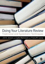 Doing Your Literature Review: Traditional And Systematic Techniques, Jesson, Jil