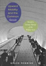 Upward Mobility and the Common Good : Toward a Literary History of the...