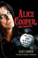 Alice Cooper, Golf Monster: A Rock 'n' Roller's Life and 12 Steps to Becoming a