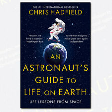 An Astronaut's Guide to Life on Earth by Chris Hadfield [PB] 9781447259947 NEW