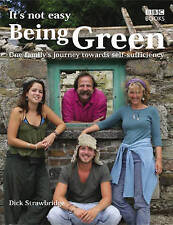 It's Not Easy Being Green: One Family's Journey Towards Eco-Friendly Living...