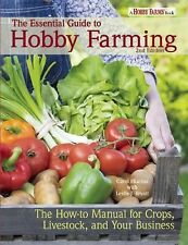 The Essential Guide to Hobby Farming~Growing Food~Raising Animals~DIY~NEW