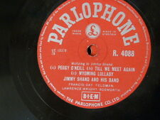 78rpm JIMMY SHAND R 4088 PEGGY O`NEILL / TILL WE MEET AGAIN / wyoming lullaby