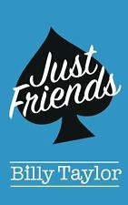 Just Friends by Billy Taylor Paperback ,  Romance, Contemporary, BRAND NEW