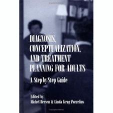 Diagnosis, Conceptualization, and Treatment Planning for Adults: A Step-by-step