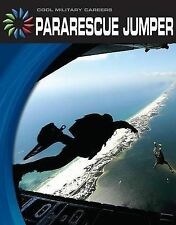 Pararescue Jumper (21st Century Skills Library: Cool Military Careers) by Maste