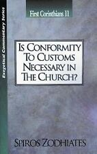Is Conformity to Customs Necessary in the Church?: First Corinthians Chapter Ele