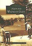 Images of America: Around Watkins Glen by Charles R. Mitchell and Kirk W....