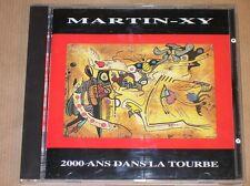 CD RARE / MARTIN-XY / 2000 ANS DANS LA TOURBE / TRES BON ETAT
