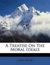 A Treatise on the Moral Ideals -Paperback