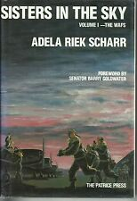 Sisters in the Sky Volume I - The WAFS by Adela Riek Scharr