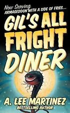 Gil's All Fright Diner by A. Lee Martinez (2006, Paperback)
