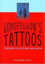 Longfellow's Tattoos: Tourism, Collecting, And Japan-ExLibrary