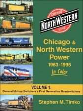 Chicago & North Western Power 1963-1995 In Color Vol 1: General Motors Switchers