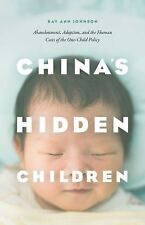 China's Hidden Children: Abandonment, Adoption, and the Human Costs of-ExLibrary