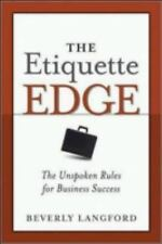 NEW - The Etiquette Edge: The Unspoken Rules for Business Success