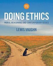 NEW - Doing Ethics: Moral Reasoning and Contemporary Issues (Fourth Edition)