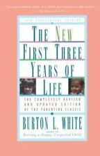 New First Three Years of Life: Completely Revised and Updated White, Burton L.