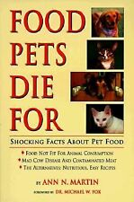 Food Pets Die for: Shocking Facts about Pet Food, Martin, Ann, Good Book