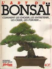 L'Art du Bonsaï No 40 HS : Comment les Choisir, Entretenir, Créer, Former