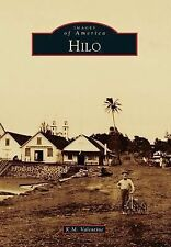 Images of America: Hilo by K. M. Valentine (2014, Paperback)