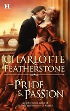 PRIDE & PASSION ~ CHARLOTTE FEATHERSTONE ~ PAPERBACK ~  HISTORICAL ROMANCE