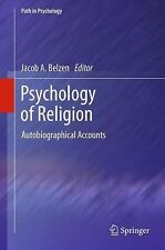 Path in Psychology Ser.: Psychology of Religion : Autobiographical Accounts...