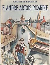 FLANDRE ARTOIS PICARDIE / A. MABILLE DE PONCHEVILLE / EDITIONS ARTHAUD