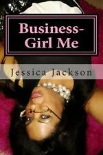Business-Girl Me : 5 Steps to Create an Effect in Business Everyday by...