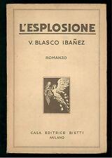 IBANEZ VICENTE BLASCO L' ESPLOSIONE BIETTI 1932 BIBLIOTECA INTERNAZIONALE 53
