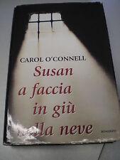 SUSAN A FACCIA IN GIU' NELLA NEVE, Carol O'Connell, Mondolibri, 2000