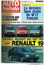 A19- Auto Hebdo N°634 Match Renault 19 VW Golf Peugeot 309 Fiat Tipo