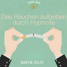 Hypnose CD Das Rauchen aufgeben durch Hypnose von Martin Bolze