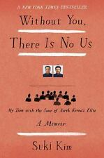 Without You, There Is No Us: My Time with the Sons of North Korea's Elite, Kim,