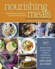 Nourishing Meals : 365 Whole Foods, Allergy-Free Recipes for Healing Your...