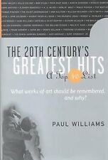 The 20th Century's Greatest Hits: A Top 40 List by Williams, Paul