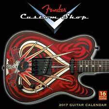 FENDER CUSTOM SHOP GUITARS - 2017 WALL CALENDAR - BRAND NEW - MUSIC 242758