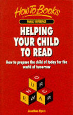 Helping Your Child to Read: How to Prepare the Child of Today for the World of T