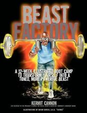The Beast Factory : A 12-Week Illustrated Boot Camp to Transform Yourself...